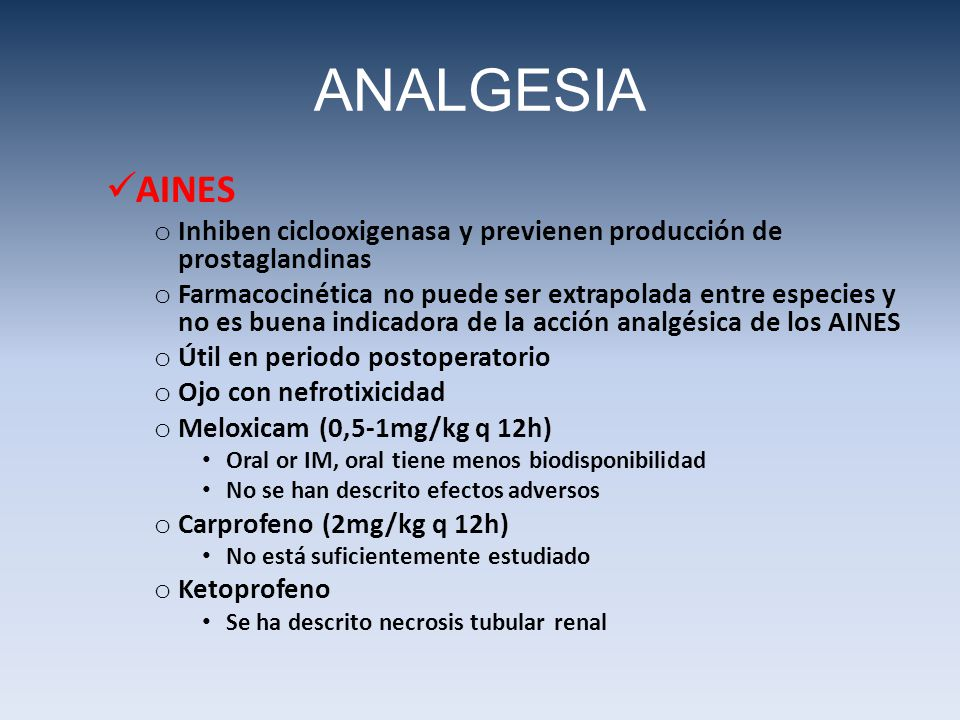 ANALGESIA AINES. Inhiben ciclooxigenasa y previenen producción de prostaglandinas.