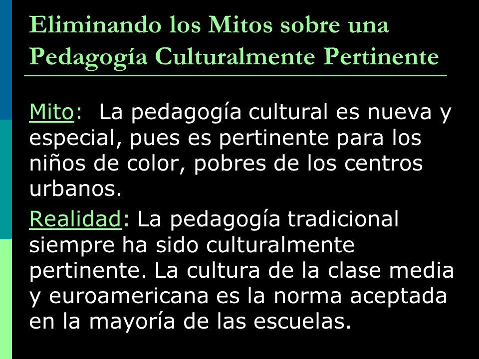 Eliminando los Mitos sobre una Pedagogía Culturalmente Pertinente