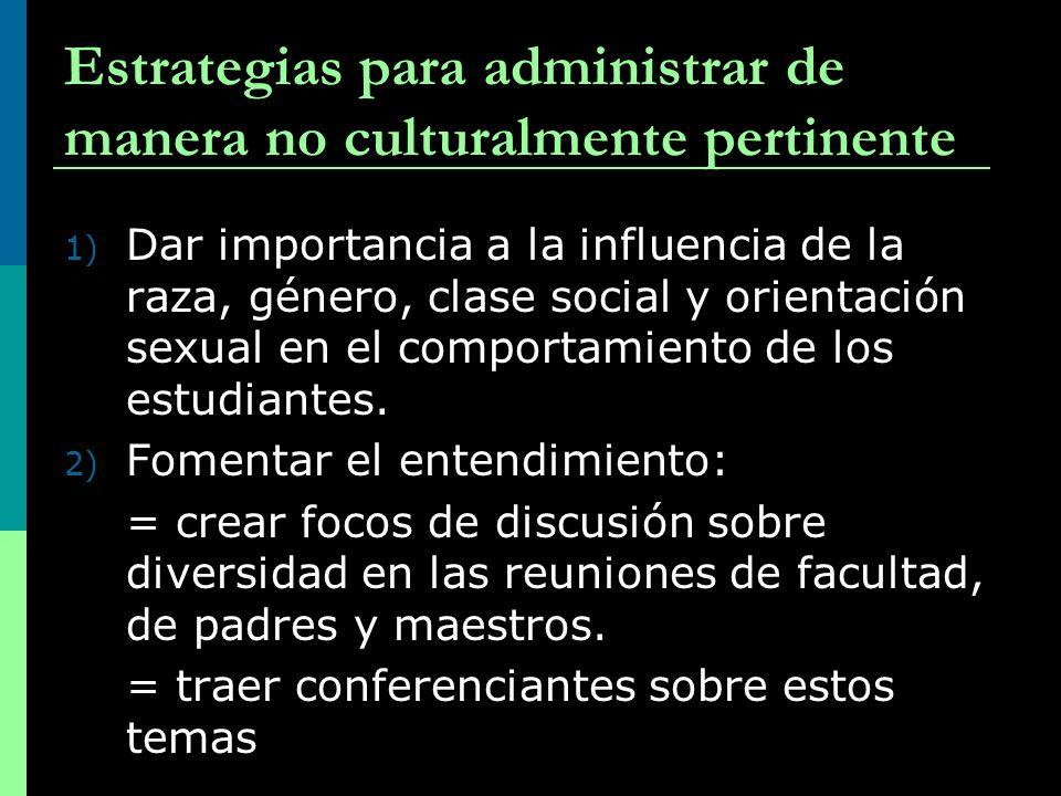 Estrategias para administrar de manera no culturalmente pertinente