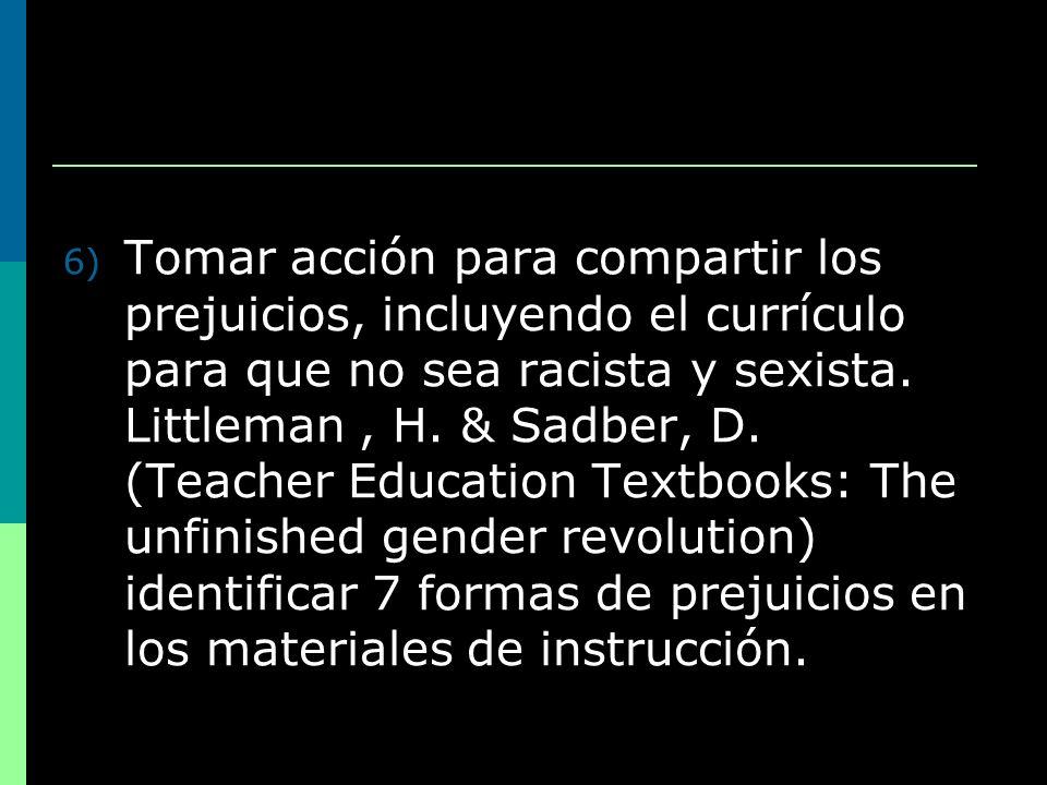 Tomar acción para compartir los prejuicios, incluyendo el currículo para que no sea racista y sexista.