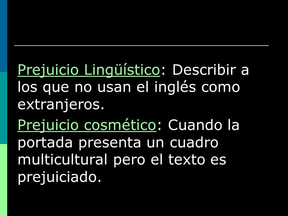Prejuicio Lingüístico: Describir a los que no usan el inglés como extranjeros.