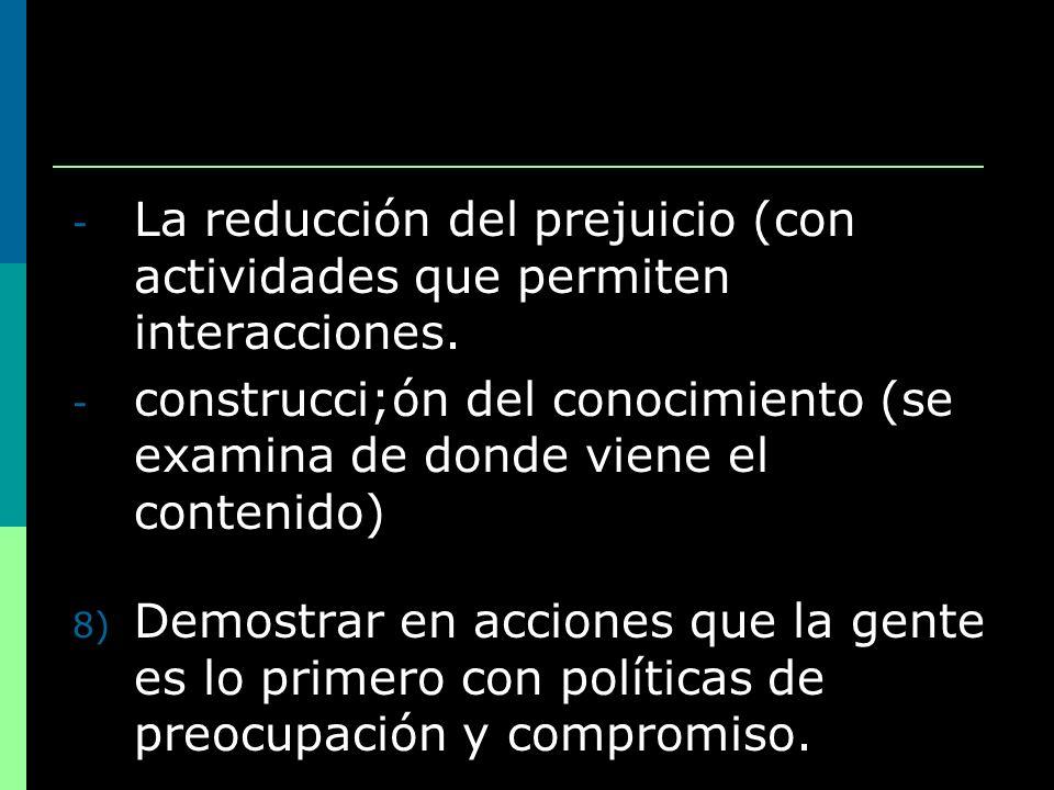 La reducción del prejuicio (con actividades que permiten interacciones.