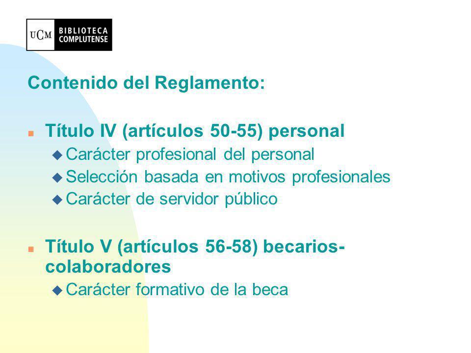 Contenido del Reglamento: Título IV (artículos 50-55) personal