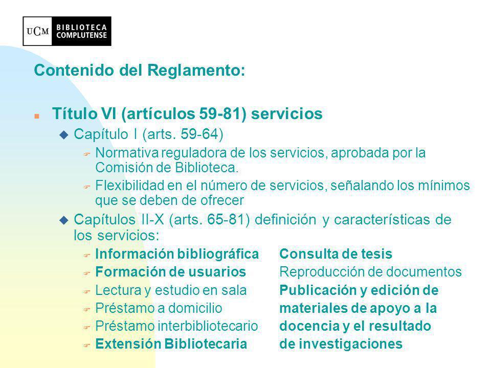 Contenido del Reglamento: Título VI (artículos 59-81) servicios