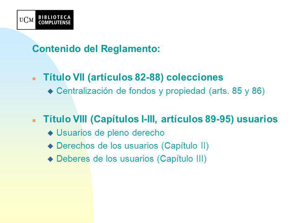 Contenido del Reglamento: Título VII (artículos 82-88) colecciones