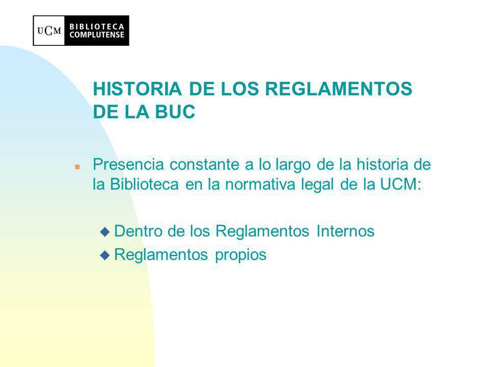HISTORIA DE LOS REGLAMENTOS DE LA BUC