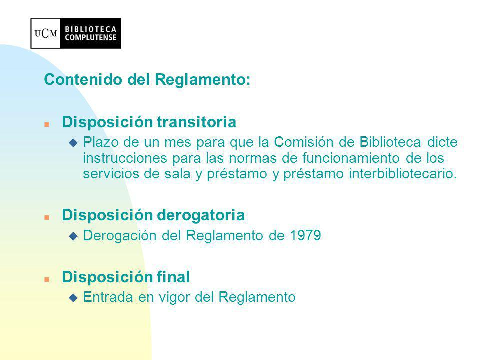 Contenido del Reglamento: Disposición transitoria
