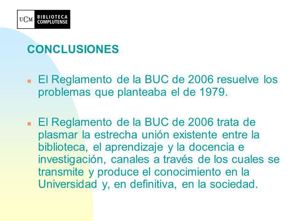 CONCLUSIONES El Reglamento de la BUC de 2006 resuelve los problemas que planteaba el de 1979.