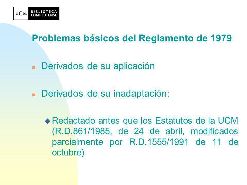Problemas básicos del Reglamento de 1979 Derivados de su aplicación