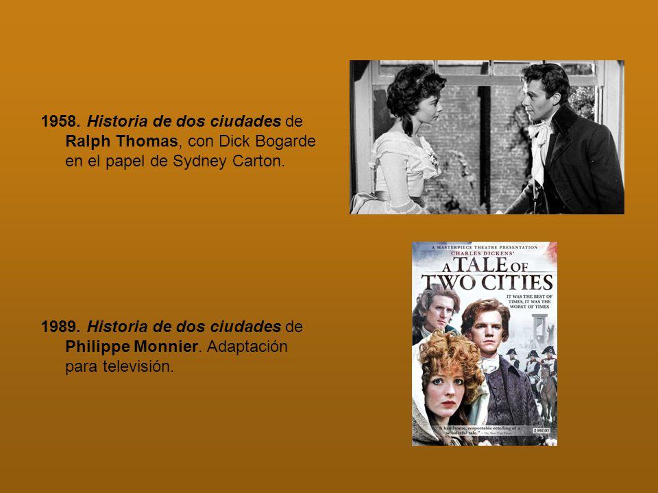 1958. Historia de dos ciudades de Ralph Thomas, con Dick Bogarde en el papel de Sydney Carton.