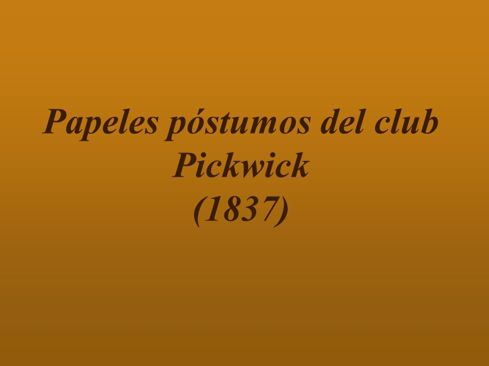 Papeles póstumos del club Pickwick (1837)