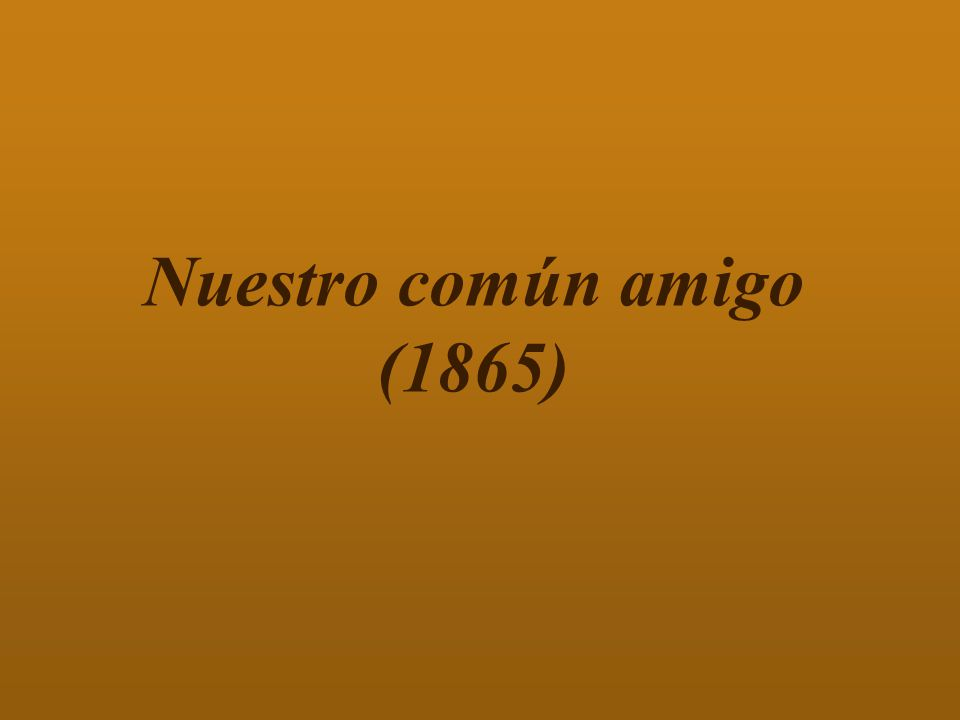 Nuestro común amigo (1865)