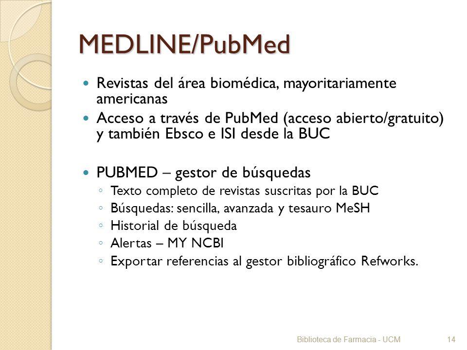 MEDLINE/PubMed Revistas del área biomédica, mayoritariamente americanas.