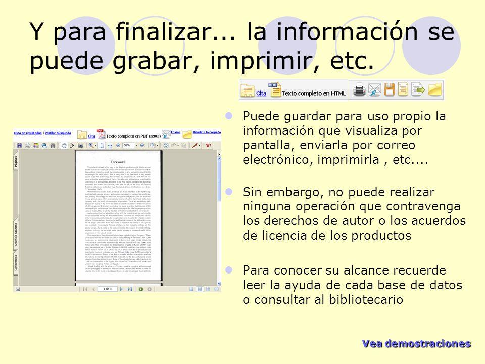 Y para finalizar... la información se puede grabar, imprimir, etc.