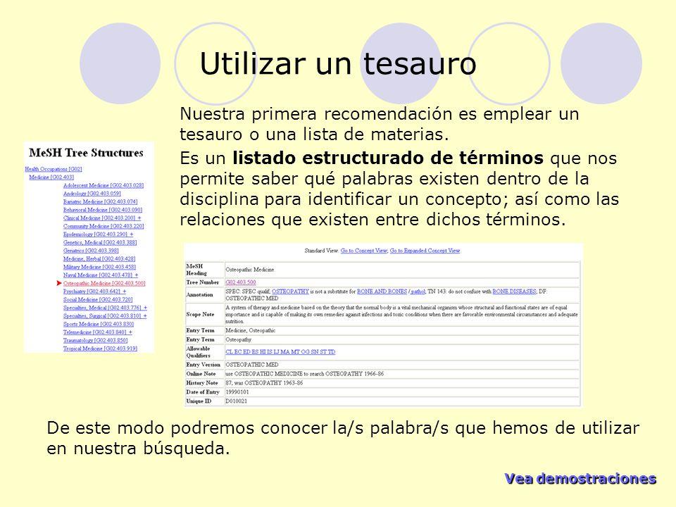 Utilizar un tesauro Nuestra primera recomendación es emplear un tesauro o una lista de materias.
