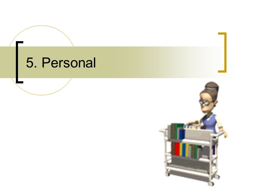 5. Personal