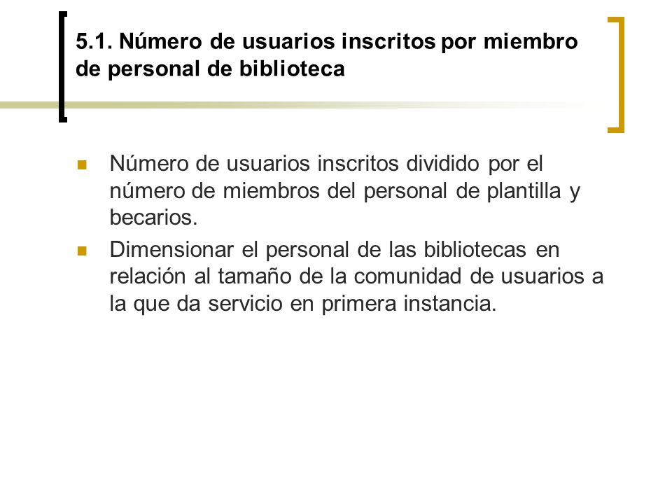 5.1. Número de usuarios inscritos por miembro de personal de biblioteca