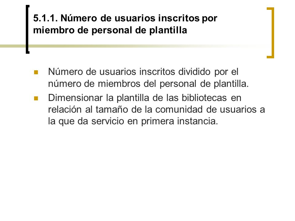 5.1.1. Número de usuarios inscritos por miembro de personal de plantilla