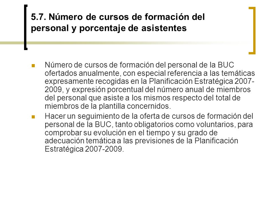5.7. Número de cursos de formación del personal y porcentaje de asistentes