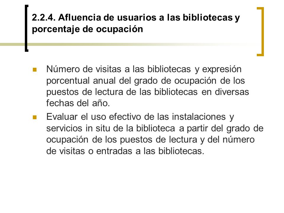 2.2.4. Afluencia de usuarios a las bibliotecas y porcentaje de ocupación