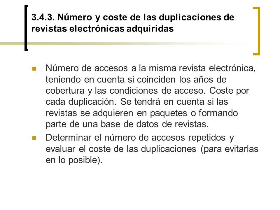 3.4.3. Número y coste de las duplicaciones de revistas electrónicas adquiridas