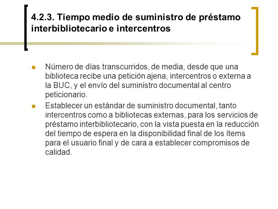 4.2.3. Tiempo medio de suministro de préstamo interbibliotecario e intercentros
