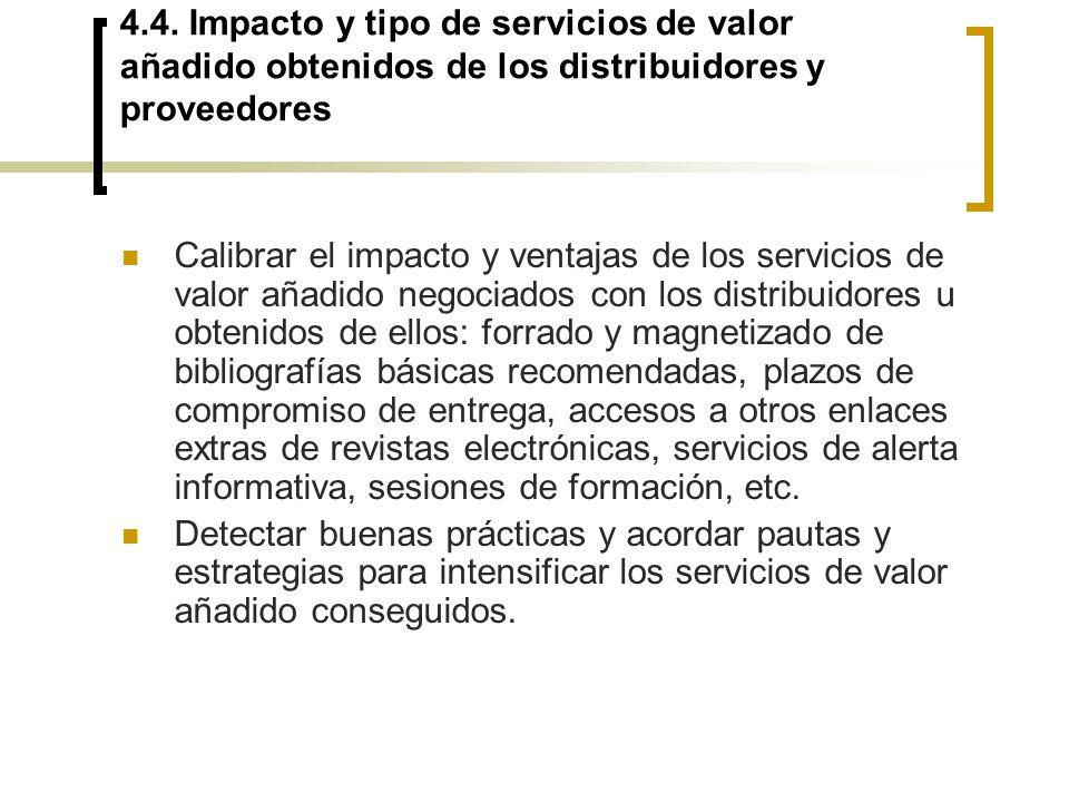 4.4. Impacto y tipo de servicios de valor añadido obtenidos de los distribuidores y proveedores