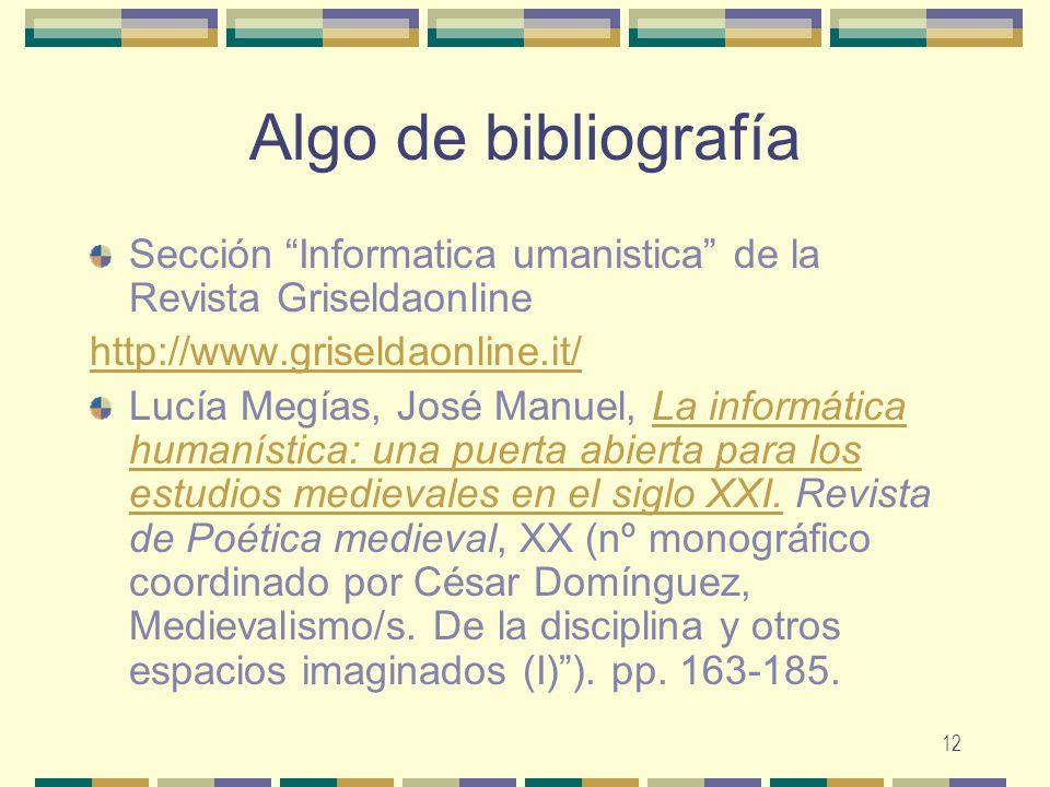 Algo de bibliografía Sección Informatica umanistica de la Revista Griseldaonline. http://www.griseldaonline.it/