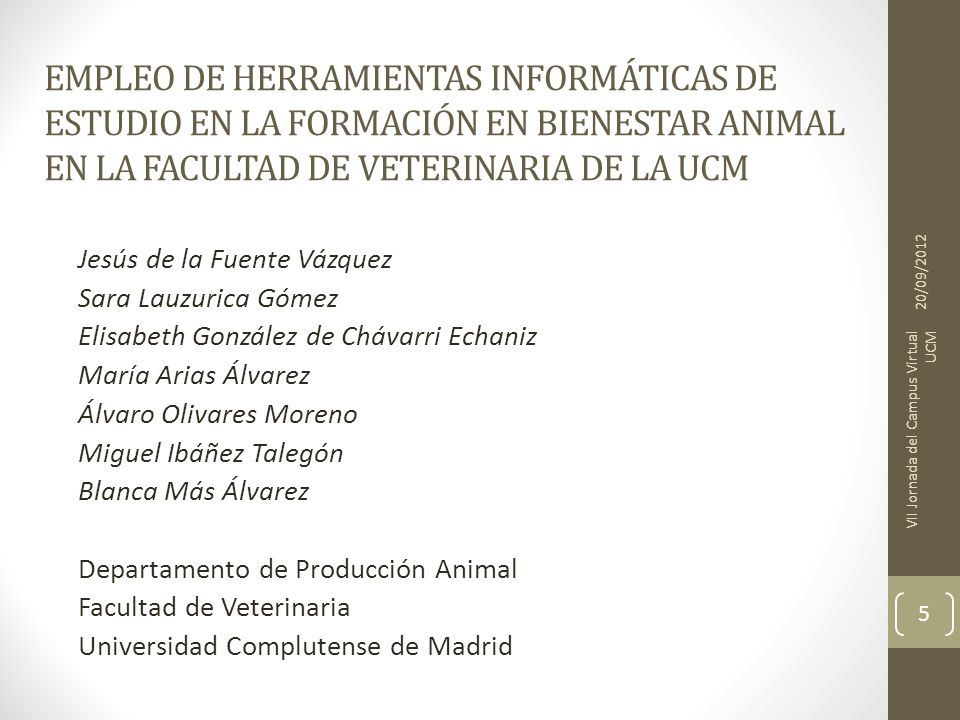 EMPLEO DE HERRAMIENTAS INFORMÁTICAS DE ESTUDIO EN LA FORMACIÓN EN BIENESTAR ANIMAL EN LA FACULTAD DE VETERINARIA DE LA UCM