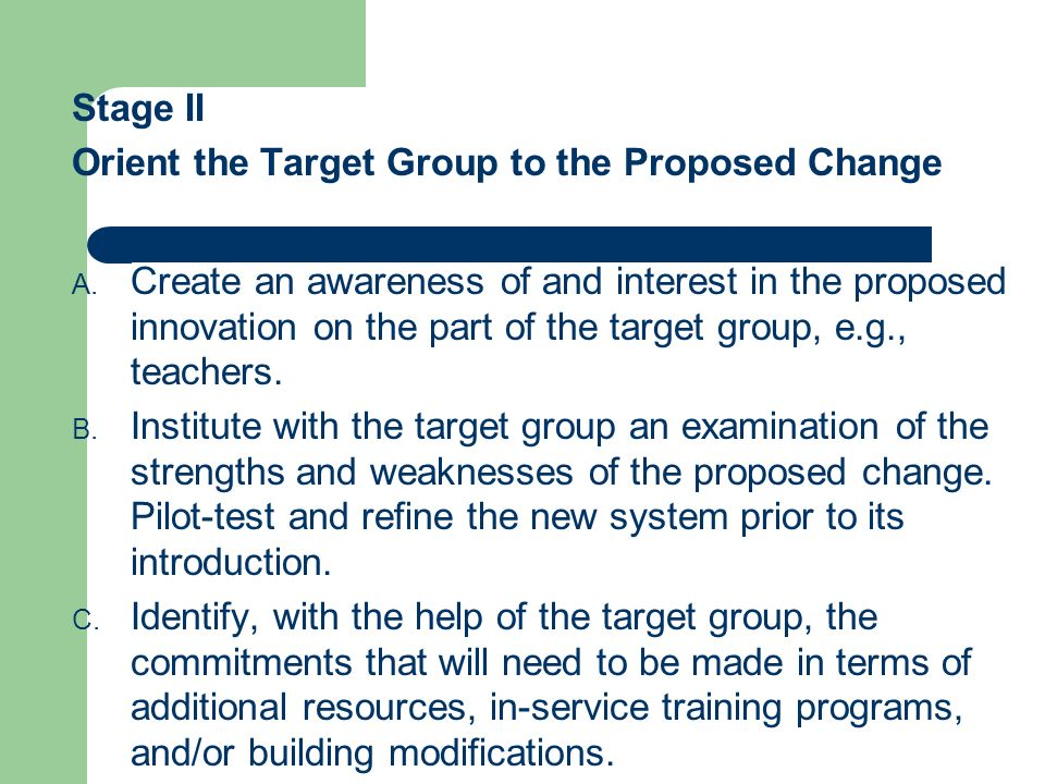 Stage II Orient the Target Group to the Proposed Change.