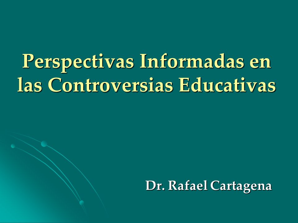 Perspectivas Informadas en las Controversias Educativas