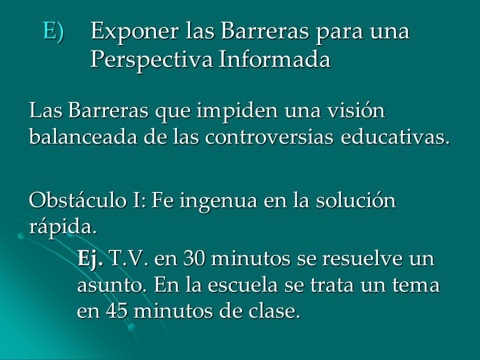 E) Exponer las Barreras para una Perspectiva Informada