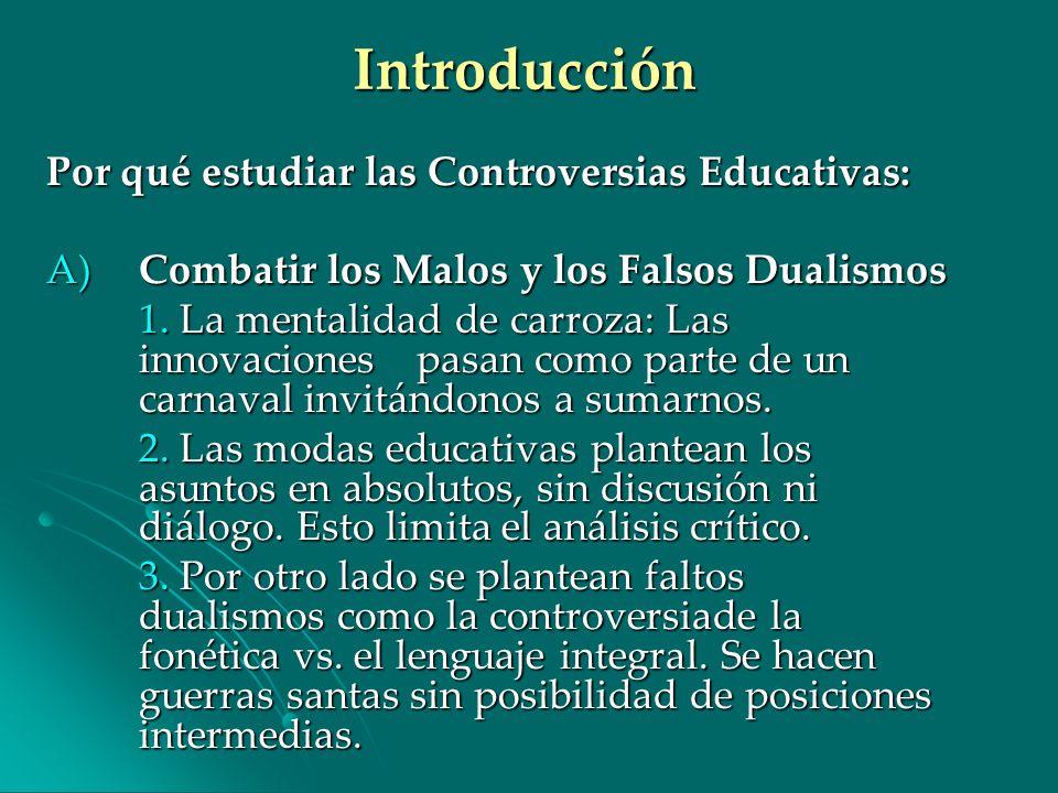 Introducción Por qué estudiar las Controversias Educativas: