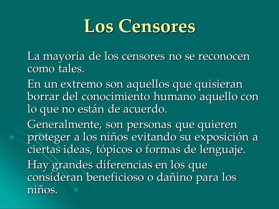 Los Censores La mayoría de los censores no se reconocen como tales.