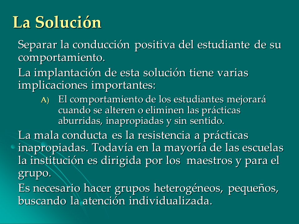 La Solución Separar la conducción positiva del estudiante de su comportamiento.