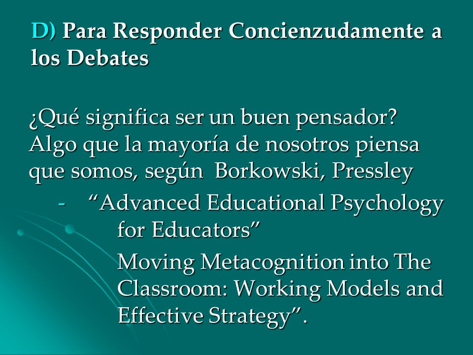 D) Para Responder Concienzudamente a los Debates