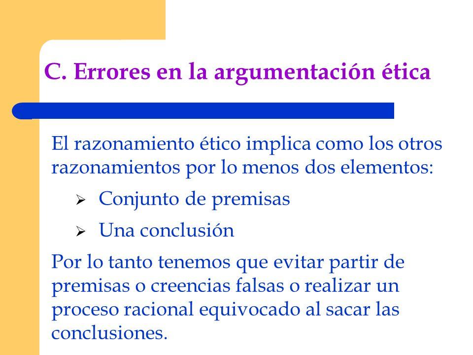 C. Errores en la argumentación ética