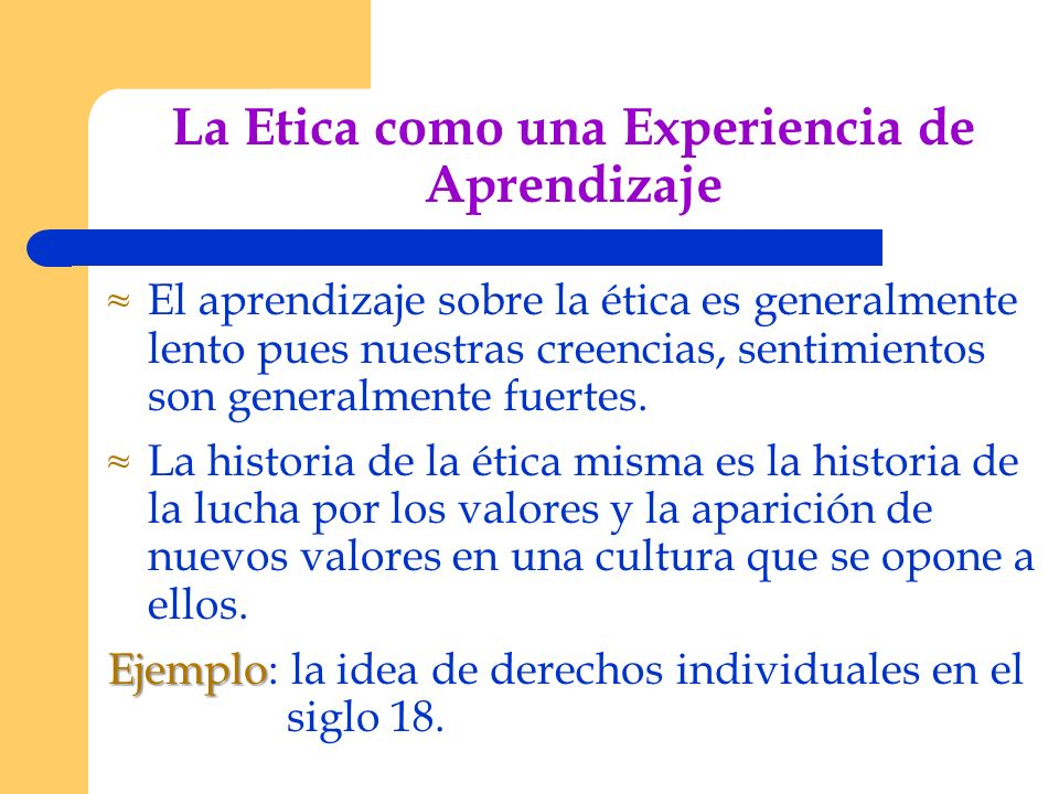 La Etica como una Experiencia de Aprendizaje