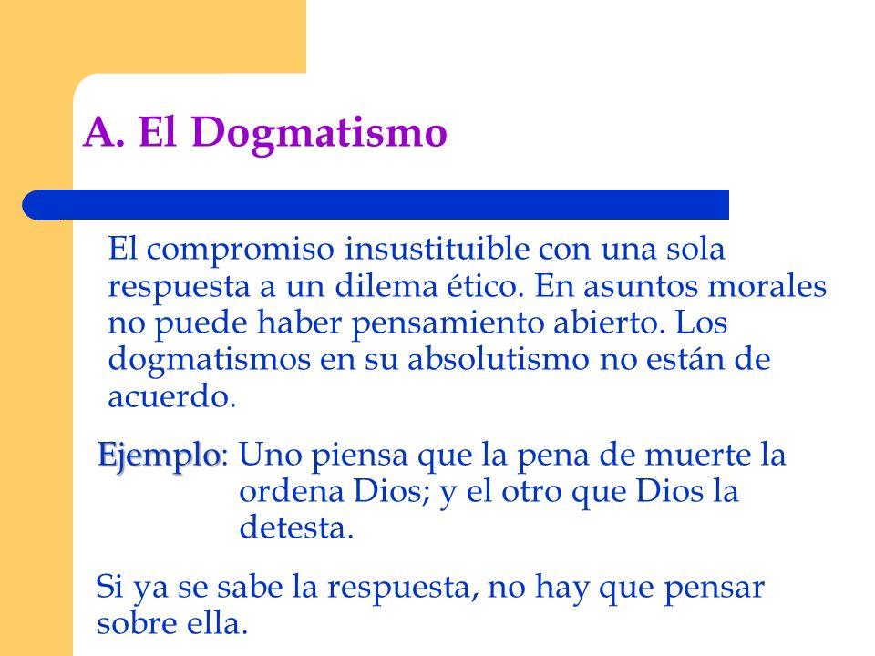 A. El Dogmatismo