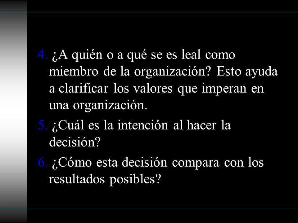 4. ¿A quién o a qué se es leal como miembro de la organización