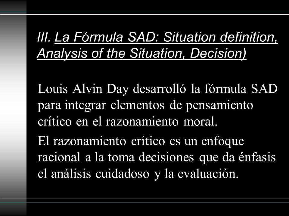 III. La Fórmula SAD: Situation definition, Analysis of the Situation, Decision)