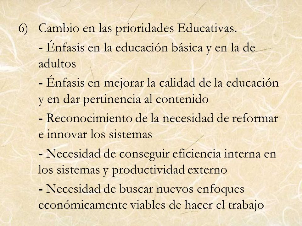 Cambio en las prioridades Educativas.