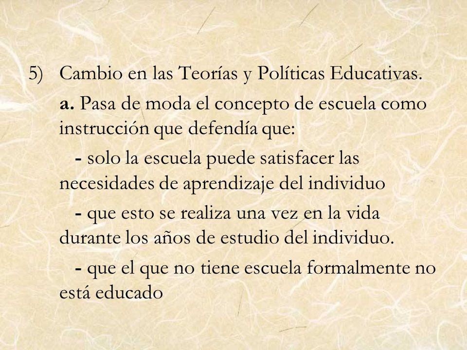 Cambio en las Teorías y Políticas Educativas.