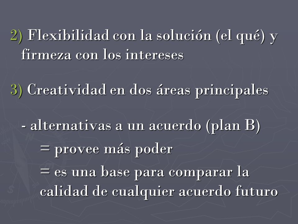 2) Flexibilidad con la solución (el qué) y firmeza con los intereses