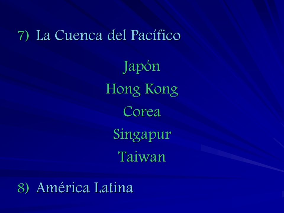 La Cuenca del Pacífico Japón Hong Kong Corea Singapur Taiwan América Latina