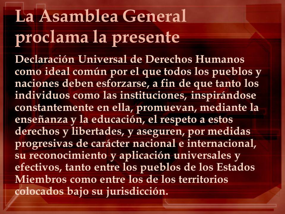 La Asamblea General proclama la presente