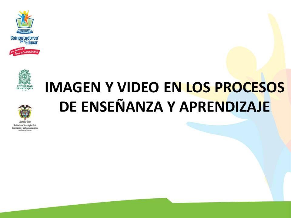 IMAGEN Y VIDEO EN LOS PROCESOS DE ENSEÑANZA Y APRENDIZAJE