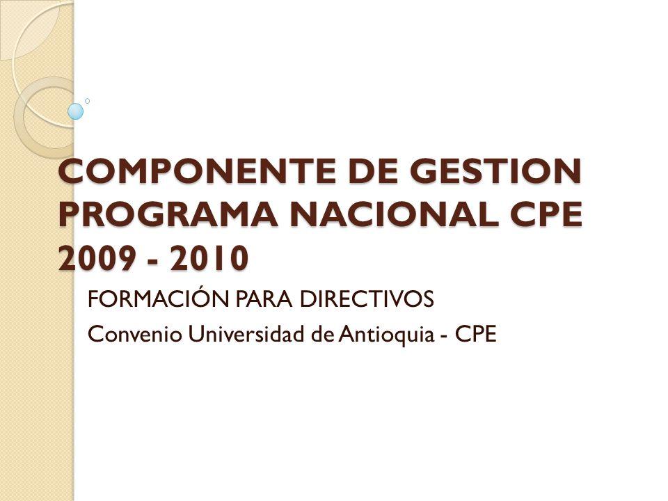 COMPONENTE DE GESTION PROGRAMA NACIONAL CPE 2009 - 2010