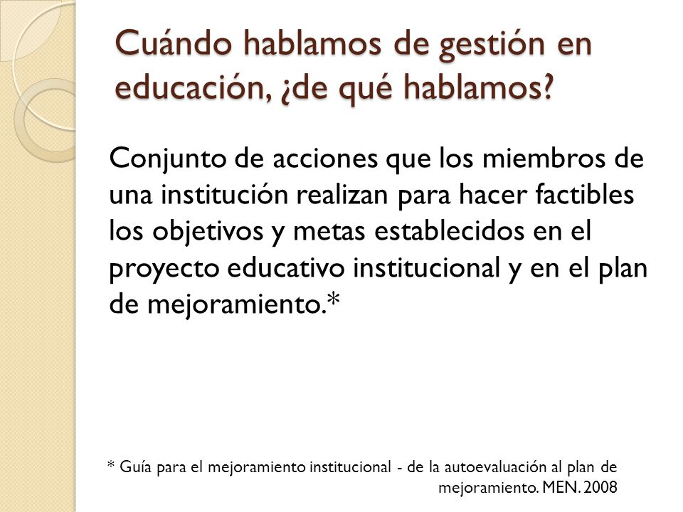 Cuándo hablamos de gestión en educación, ¿de qué hablamos