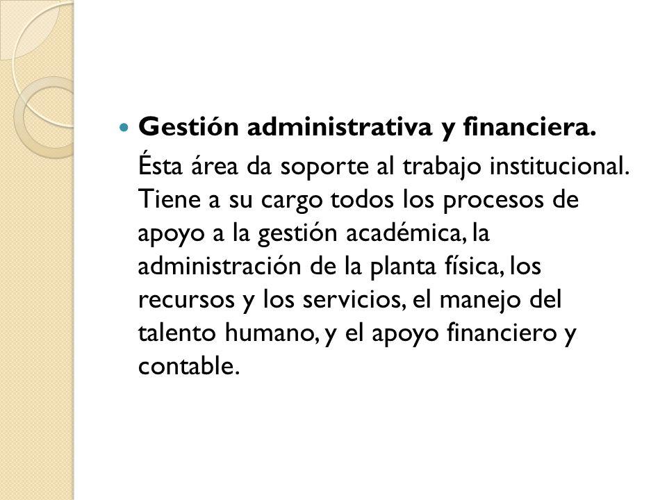 Gestión administrativa y financiera.
